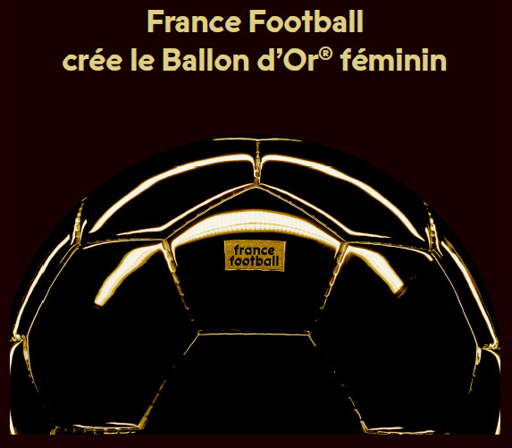 FRANCE FOOTBALL crée le ballon d'Or féminin