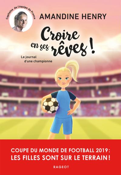 Livre Croire En Ses Reves Le Journal D Une Championne