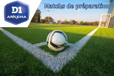 #D1Arkema - Matchs de préparation : SOYAUX - NANTES : 1-1, ISSY - ST-ETIENNE : 3-6