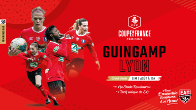 Coupe de France - EAG - OL, une demie, deux clubs aux antipodes