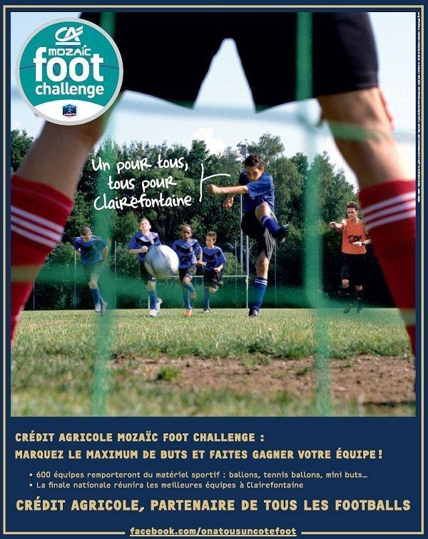 Crédit Agricole MOZAÏC Foot Challenge - Marquez, marquez et passez un WEEK-END à CLAIREFONTAINE...