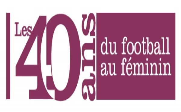 40 ANS DU FOOTBALL AU FEMININ