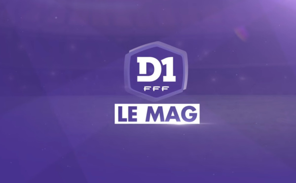 #D1F - Le Mag épisode 20