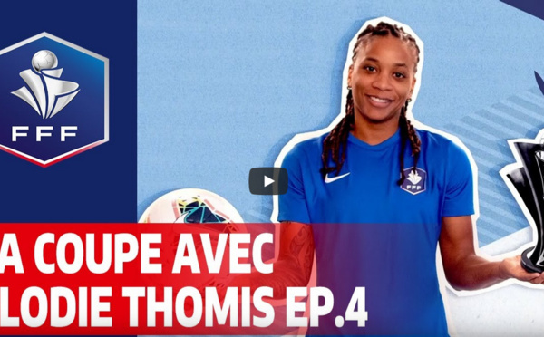Coupe de France - La Coupe avec Elodie Thomis (épisode 4)