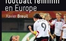 """Un nouveau livre dans les kiosques : """"Histoire du football féminin en Europe"""""""