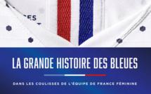 """Livre - """"La GRANDE HISTOIRE DES BLEUES"""", les coulisses de l'histoire de la sélection"""